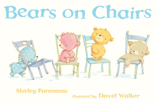 Bears on Chairs, by Shirley Parenteau, illustrated by David Walker